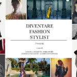 DIVENTARE FASHION STYLIST: NUOVO MANUALE PER INTRAPRENDERE QUESTA PROFESSIONE